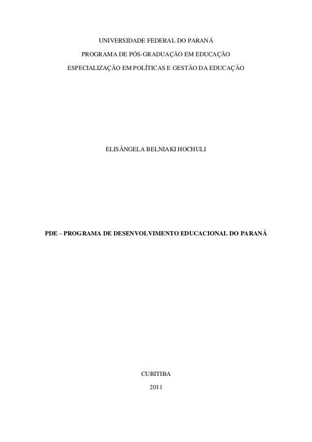 UNIVERSIDADE FEDERAL DO PARANÁ PROGRAMA DE PÓS-GRADUAÇÃO EM EDUCAÇÃO ESPECIALIZAÇÃO EM POLÍTICAS E GESTÃO DA EDUCAÇÃO ELIS...