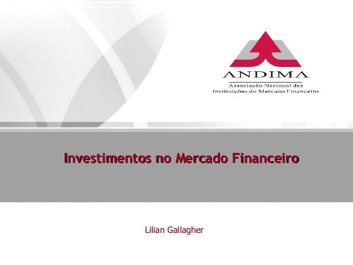 Investimentos no Mercado Financeiro   Lilian Gallagher