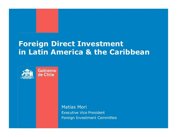 Foreign Direct Investmentin Latin America & the Caribbean          Matías Mori          Executive Vice President          ...