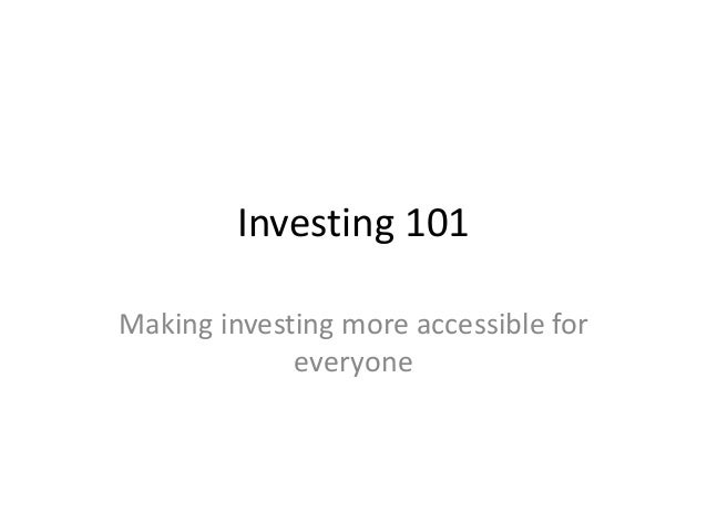 Investing 101 Making investing more accessible for everyone