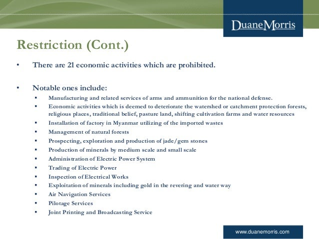 www.duanemorris.com Restriction (Cont.) • There are 21 economic activities which are prohibited. • Notable ones include: ...