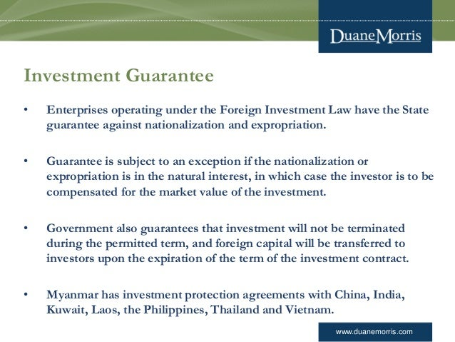 www.duanemorris.com Investment Guarantee • Enterprises operating under the Foreign Investment Law have the State guarantee...