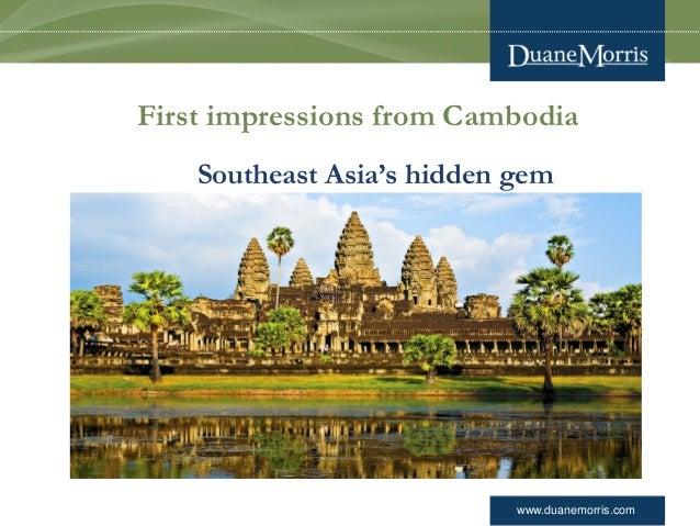 www.duanemorris.com First impressions from Cambodia Southeast Asia's hidden gem