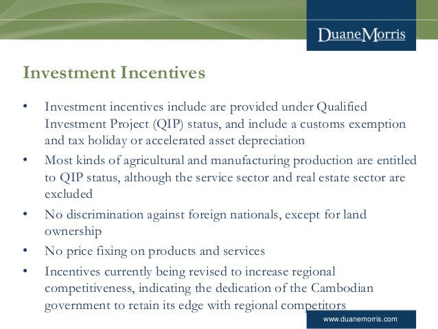 www.duanemorris.com Investment Incentives • Investment incentives include are provided under Qualified Investment Project ...