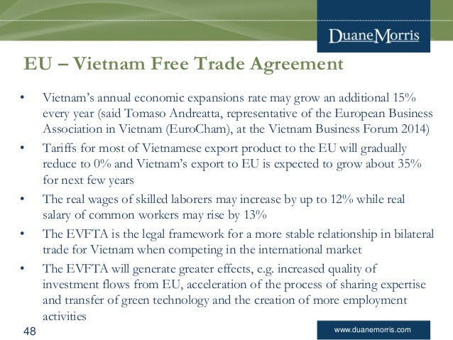 www.duanemorris.com EU – Vietnam Free Trade Agreement • Vietnam's annual economic expansions rate may grow an additional 1...