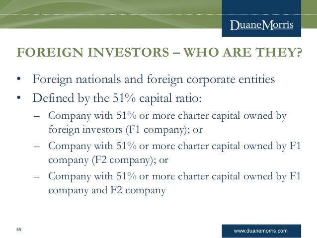 www.duanemorris.com FOREIGN INVESTORS – WHO ARE THEY? • Foreign nationals and foreign corporate entities • Defined by the ...