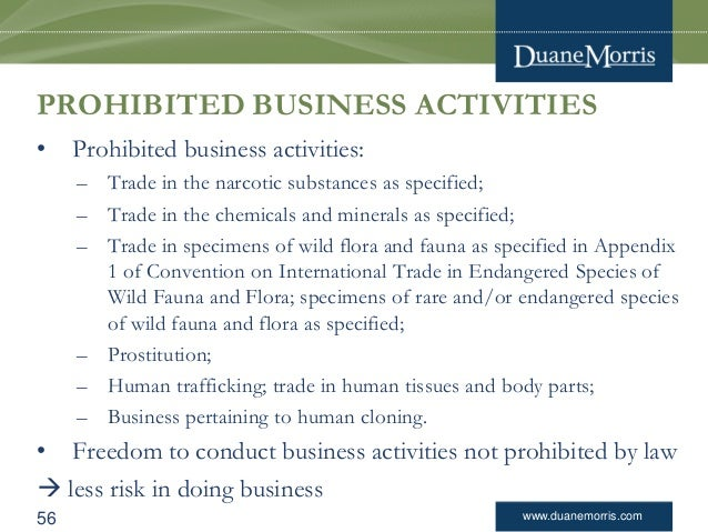 www.duanemorris.com • Prohibited business activities: – Trade in the narcotic substances as specified; – Trade in the chem...