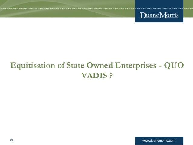 www.duanemorris.com Equitisation of State Owned Enterprises - QUO VADIS ? 59
