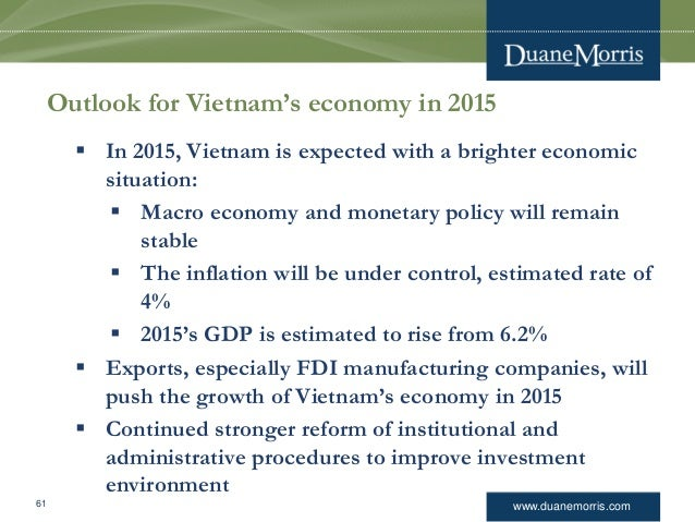 www.duanemorris.com Outlook for Vietnam's economy in 2015  In 2015, Vietnam is expected with a brighter economic situatio...