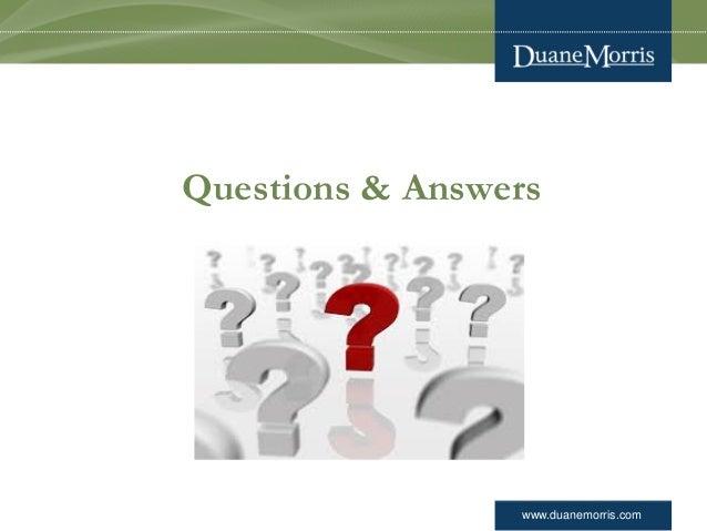 www.duanemorris.com Questions & Answers