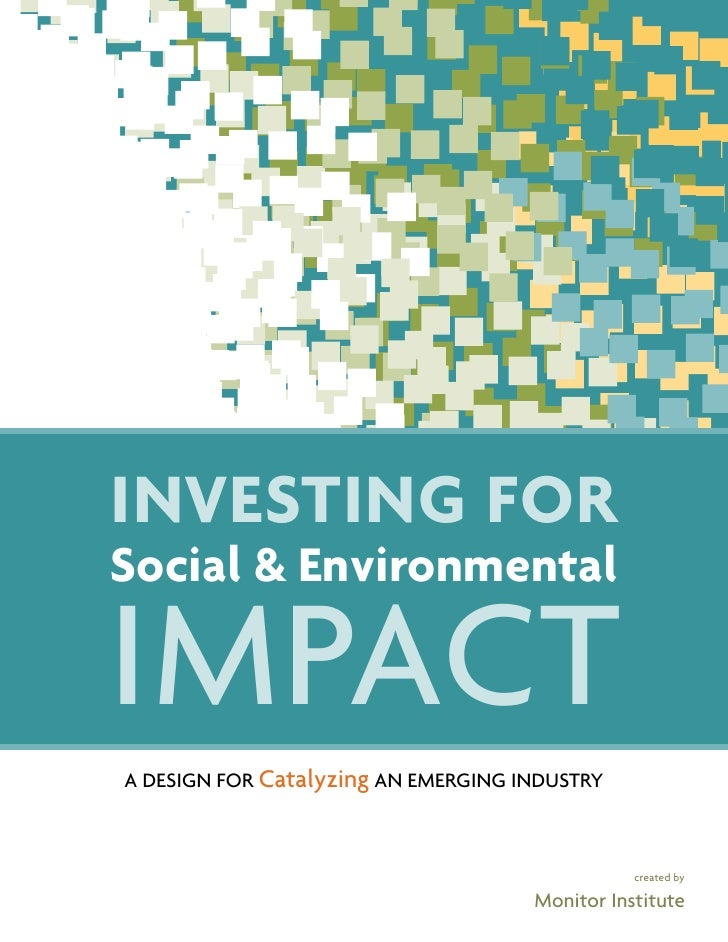 investing forsocial & environmentalimpACtA design for Catalyzing An emerging industry                                     ...