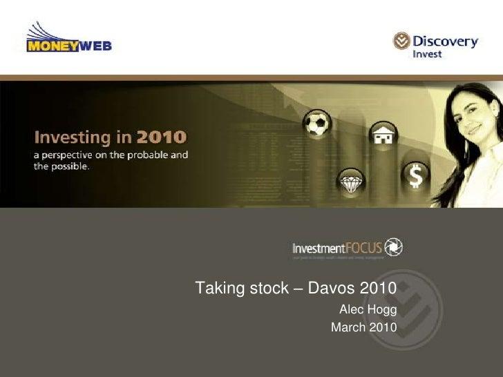 Taking stock – Davos 2010<br />Alec Hogg <br />March 2010<br />
