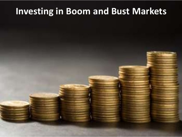 Investing in Boom and Bust Markets