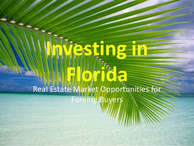 Investing in FloridaReal Estate Market Opportunities for Foreing Buyers