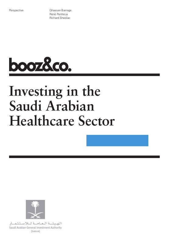 Investing in the Saudi Arabian Healthcare Sector Perspective Ghassan Barrage René Perillieux Richard Shediac