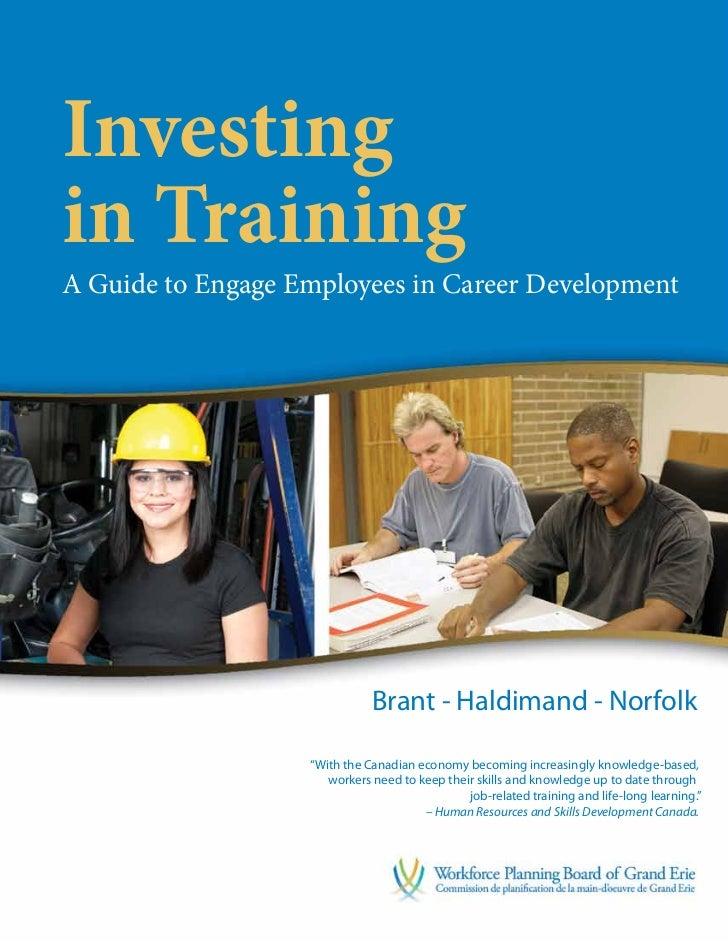 Investingin TrainingA Guide to Engage Employees in Career Development                              Brant - Haldimand - Nor...