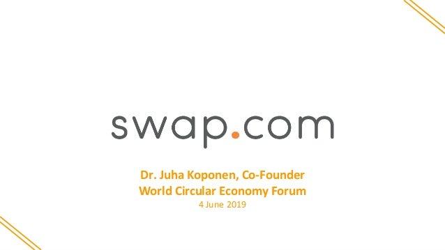 11 | Dr. Juha Koponen, Co-Founder World Circular Economy Forum 4 June 2019