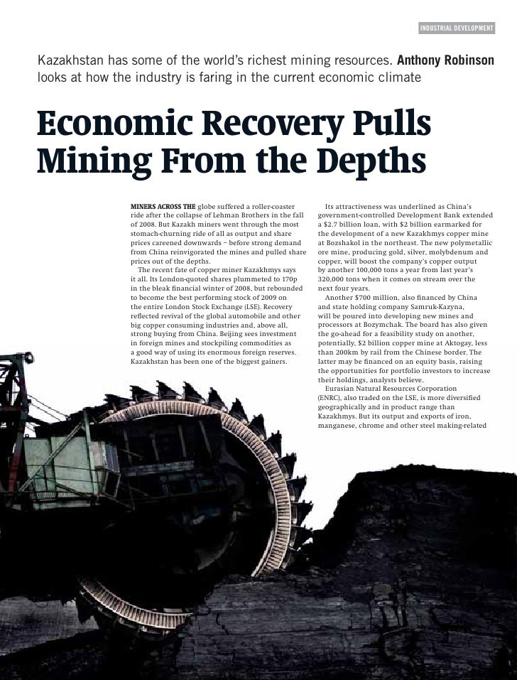 INDUSTRIAL DEVELOPMENT    Kazakhstan has some of the world's richest mining resources. Anthony Robinson looks at how the i...