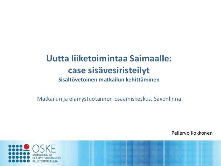 Uutta liiketoimintaa Saimaalle:        case sisävesiristeilyt       Sisältövetoinen matkailun kehittäminenMatkailun ja elä...