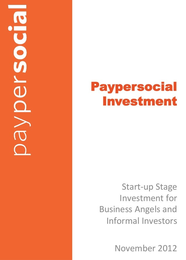 Paypersocial Investment       Start-‐up Stage       Investment for  Business Angels and   Informal Invest...
