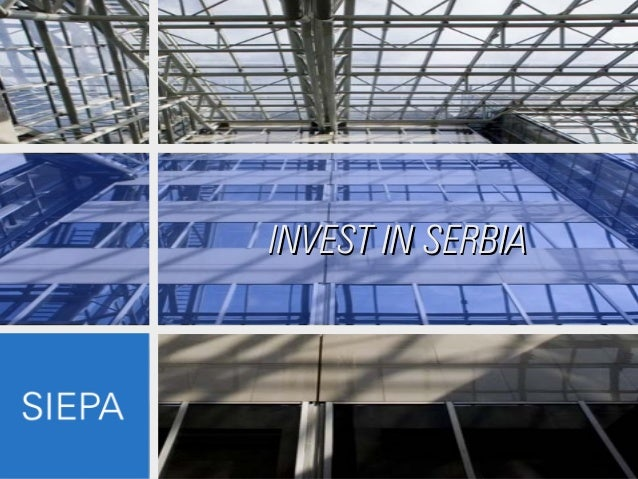 INVEST IN SERBIAINVEST IN SERBIA