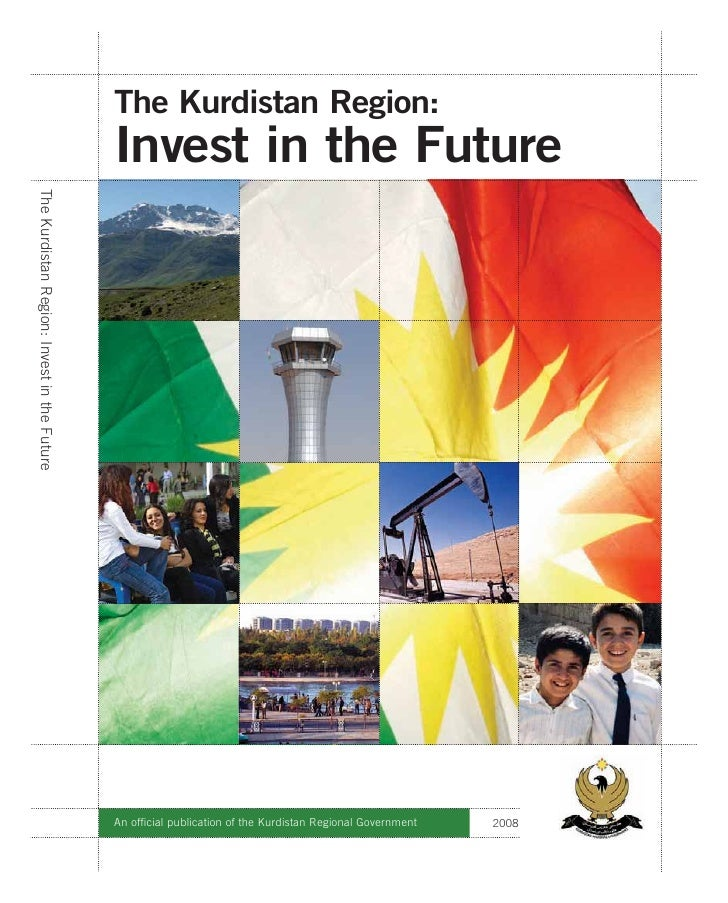 The Kurdistan Region:                                              Invest in the Future The Kurdistan Region: Invest in th...