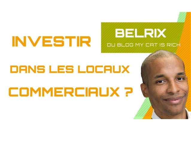 Investir dans les locaux commerciaux : est-si intéressant ? www.mycatisrich.fr BIENVENUE !!!