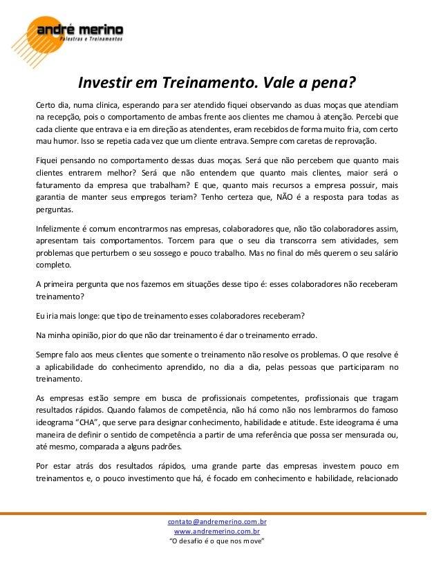 """contato@andremerino.com.br www.andremerino.com.br """"O desafio é o que nos move"""" Investir em Treinamento. Vale a pena? Certo..."""