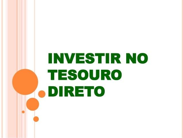 INVESTIR NO  TESOURO  DIRETO