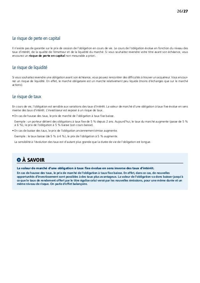 /272626 Le risque de perte en capital Il n'existe pas de garantie sur le prix de cession de l'obligation en cours de vie....