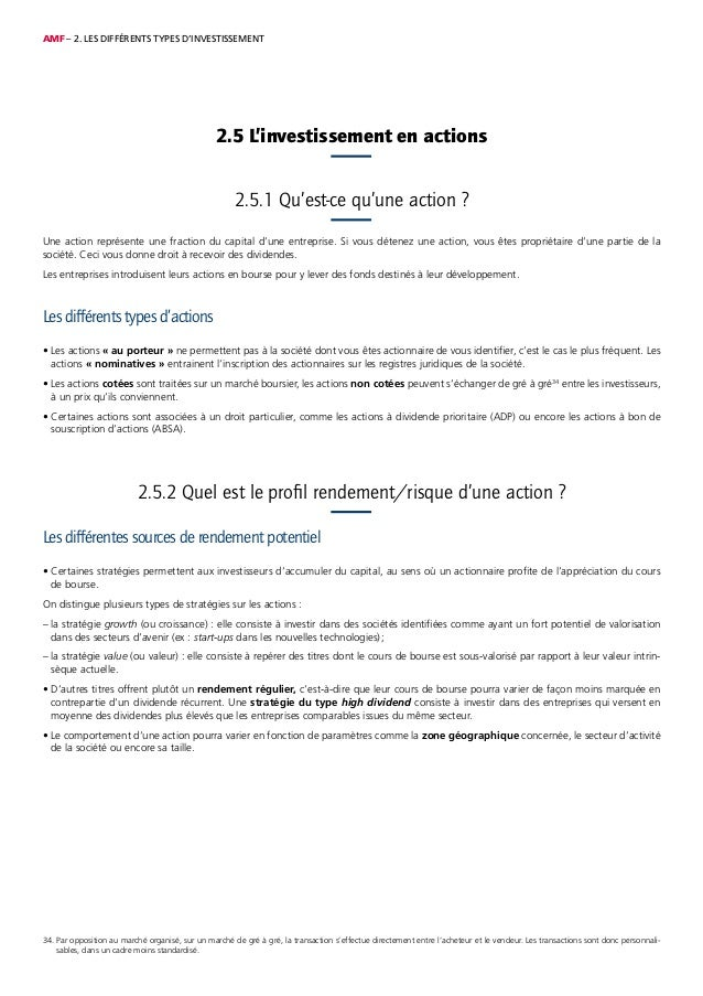 AMF – 2. LES DIFFÉRENTS TYPES D'INVESTISSEMENT 34. Par opposition au marché organisé, sur un marché de gré à gré, la trans...