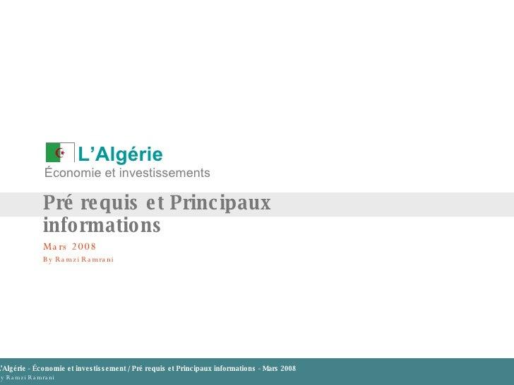 ALGERIE PARTIE 1 :  Pré requis et informations principales Mars 2009 Économie et investissements