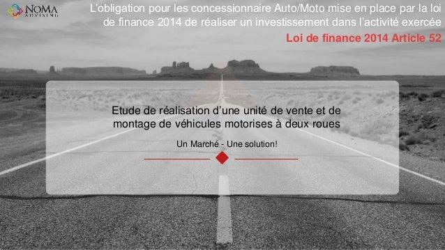 www.noma.solutions Etude de réalisation d'une unité de vente et de montage de véhicules motorises à deux roues Un Marché -...