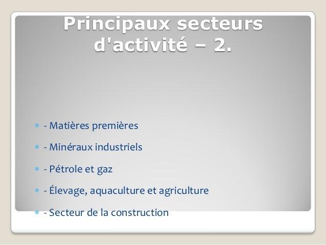 Principaux secteurs         dactivité – 2. - Matières premières - Minéraux industriels - Pétrole et gaz - Élevage, aqu...
