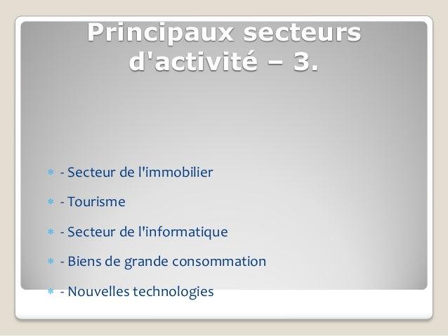 Principaux secteurs         dactivité – 3. - Secteur de limmobilier - Tourisme - Secteur de linformatique - Biens de g...
