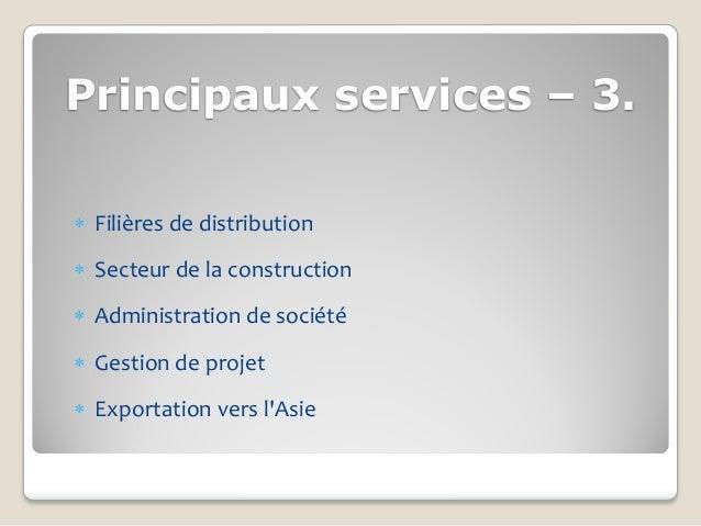 Principaux services – 3. Filières de distribution Secteur de la construction Administration de société Gestion de proj...