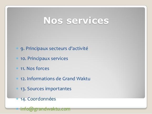 Nos services 9. Principaux secteurs dactivité 10. Principaux services 11. Nos forces 12. Informations de Grand Waktu ...