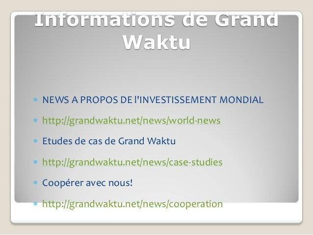 Informations de Grand       Waktu NEWS A PROPOS DE lINVESTISSEMENT MONDIAL http://grandwaktu.net/news/world-news Etudes...