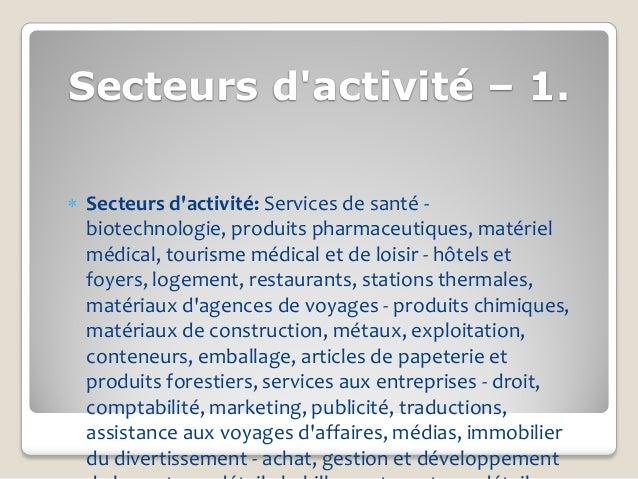 Secteurs dactivité – 1. Secteurs dactivité: Services de santé -  biotechnologie, produits pharmaceutiques, matériel  médi...
