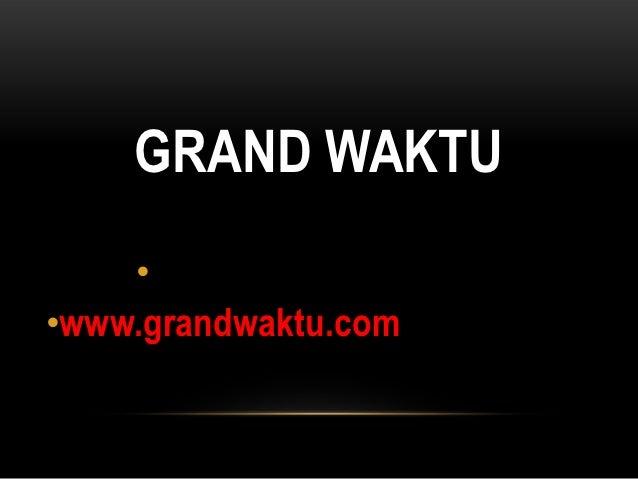 GRAND WAKTU    •BIRMANIE•www.grandwaktu.com