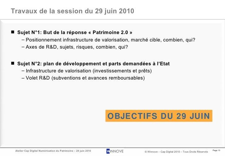 Travaux de la session du 29 juin 2010 <ul><li>Sujet N°1: But de la réponse «Patrimoine 2.0» </li></ul><ul><ul><li>Positi...