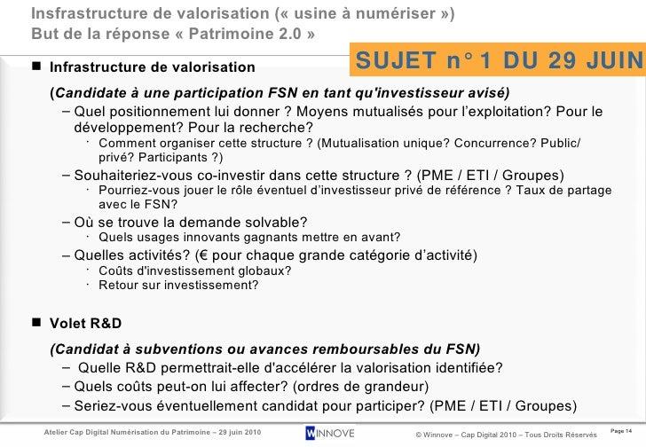 Insfrastructure de valorisation («usine à numériser») But de la réponse «Patrimoine 2.0» <ul><li>Infrastructure de val...