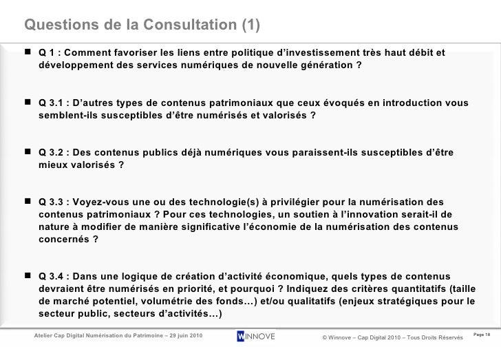 Questions de la Consultation (1) <ul><li>Q 1 : Comment favoriser les liens entre politique d'investissement très haut débi...
