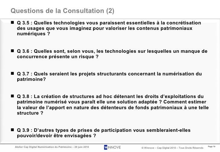 Questions de la Consultation (2) <ul><li>Q 3.5 : Quelles technologies vous paraissent essentielles à la concrétisation des...