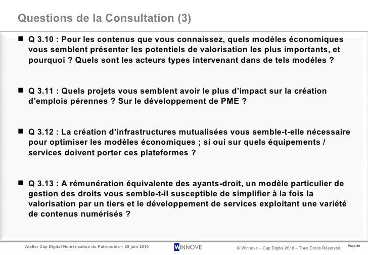 Questions de la Consultation (3) <ul><li>Q 3.10 : Pour les contenus que vous connaissez, quels modèles économiques vous se...