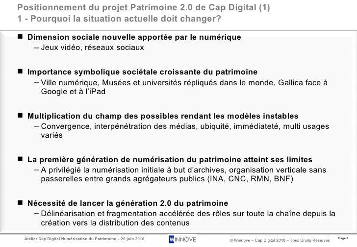 Positionnement du projet Patrimoine 2.0 de Cap Digital (1) 1 - Pourquoi la situation actuelle doit changer? <ul><li>Dimens...