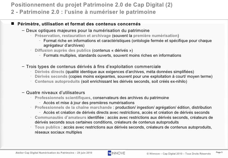 Positionnement du projet Patrimoine 2.0 de Cap Digital (2) 2 - Patrimoine 2.0 : l'usine à numériser le patrimoine <ul><li>...