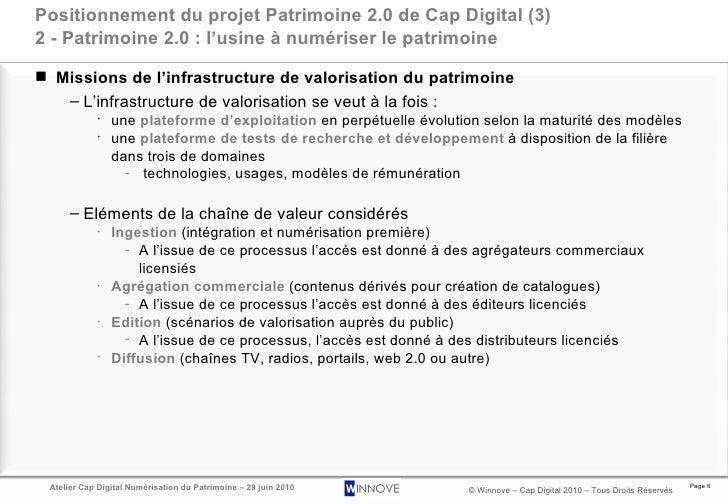 Positionnement du projet Patrimoine 2.0 de Cap Digital (3) 2 - Patrimoine 2.0 : l'usine à numériser le patrimoine <ul><li>...