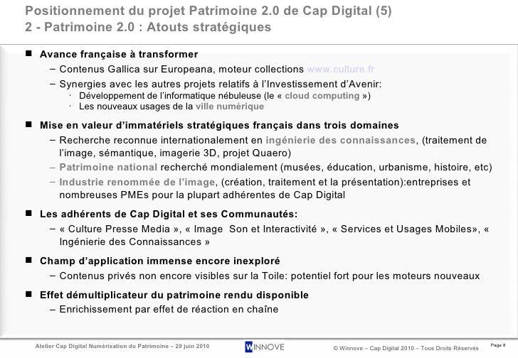 Positionnement du projet Patrimoine 2.0 de Cap Digital (5) 2 - Patrimoine 2.0 : Atouts stratégiques <ul><li>Avance françai...