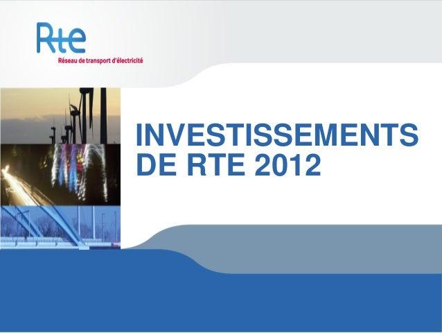INVESTISSEMENTSDE RTE 2012